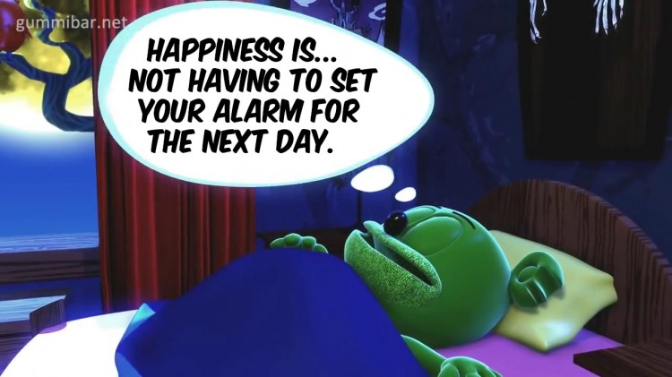 happiness is not having to set your alarm