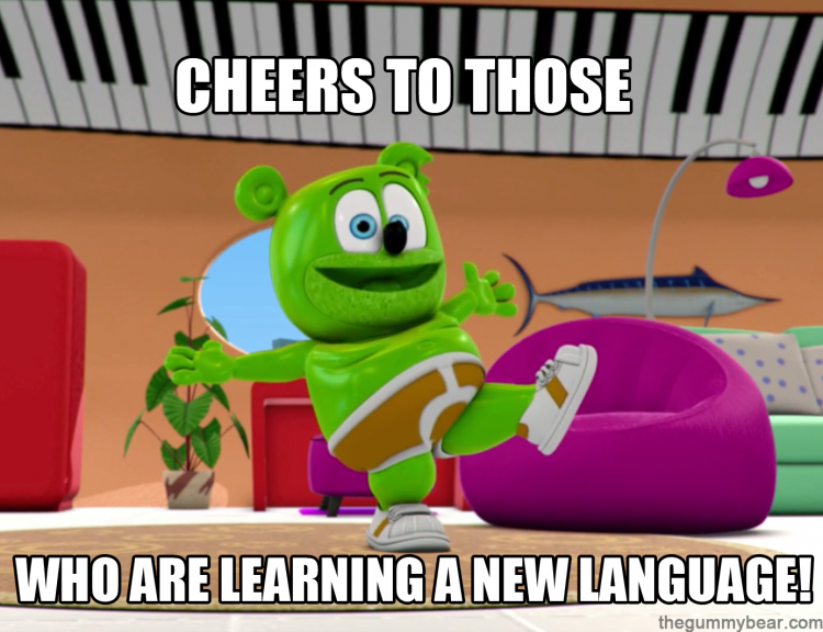 cheers to those who are learning a new language gummy bear song i am a gummybear international gummibar youtube channel animated animation kids cartoon web series show funny wacky silly meme memes learning school education educate international language languages