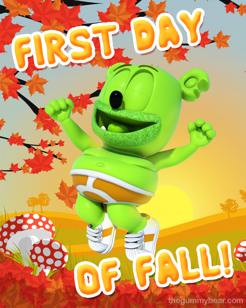 happy first day of fall 2018 gummy bear song gummibar i am a gummy bear